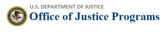seal next to text: U.S. Department of Justice, Office of Justice Programs