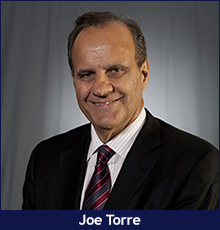 Joe Torre, Founder and Chair of the Safe at Home Foundation