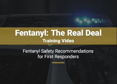 Fentanyl Safety for First Responders