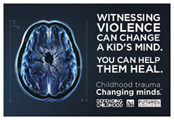"an image of a brain and the words ""Witnessing violence can change a kid's mind. You can help them heal."""