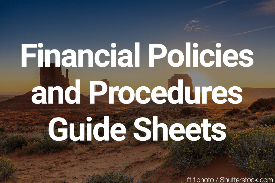Financial Policies and Procedures Guide Sheets
